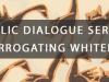 Interrogating Whiteness PartII
